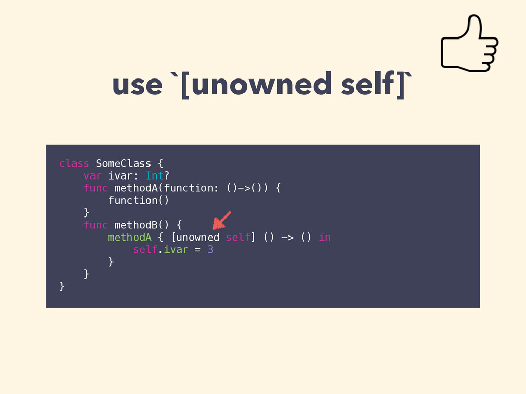 use `[unowned self]` class SomeClass { var ivar...