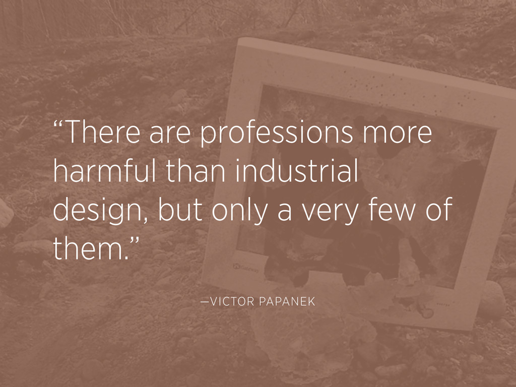 """""""There are professions more harmful than indust..."""
