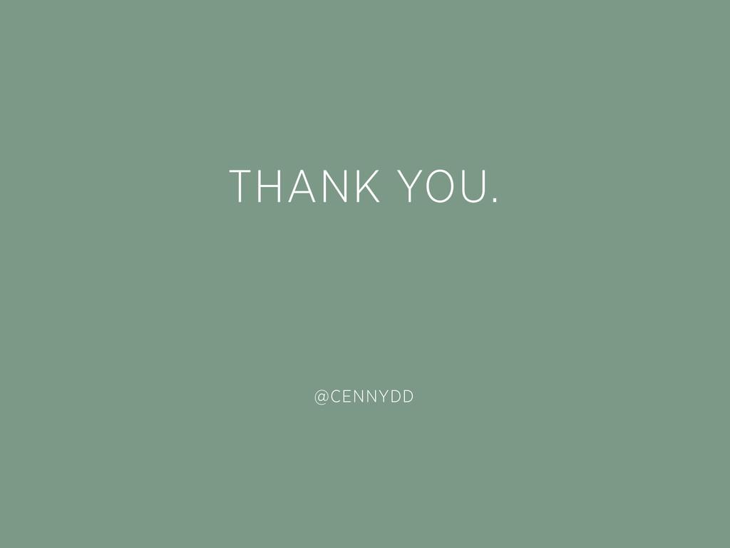 THANK YOU. @CENNYDD