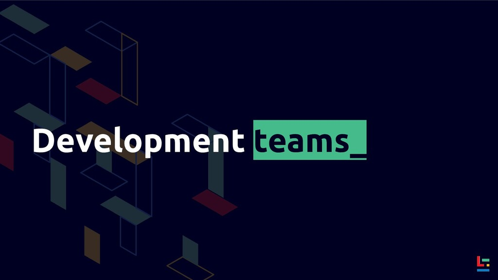 Development teams_