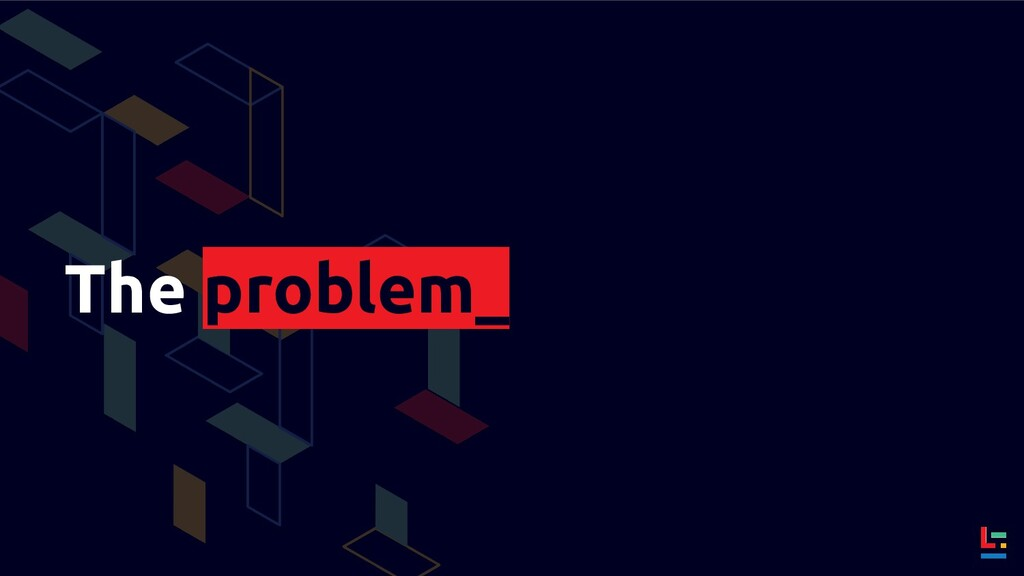 The problem_