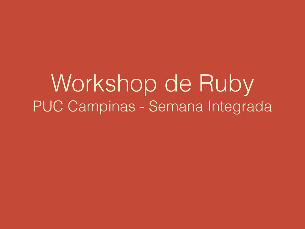 Workshop de Ruby PUC Campinas - Semana Integrada