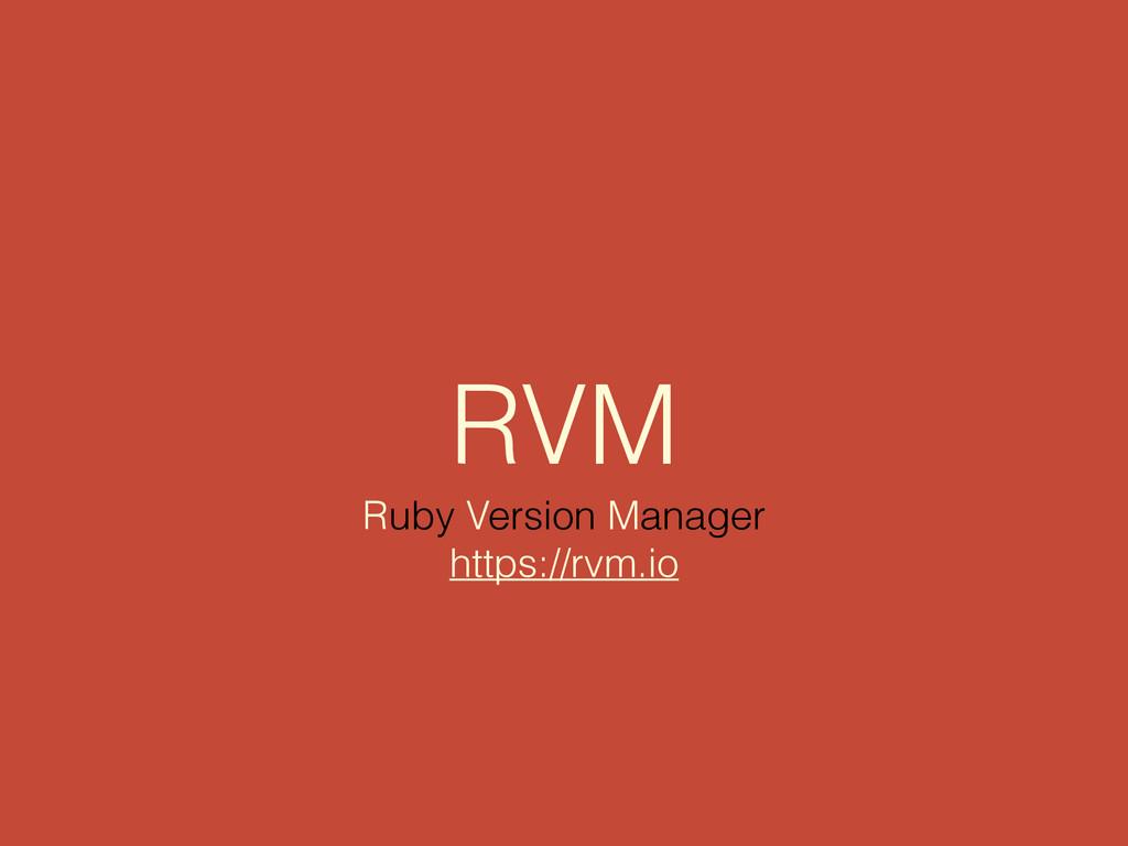 RVM Ruby Version Manager https://rvm.io