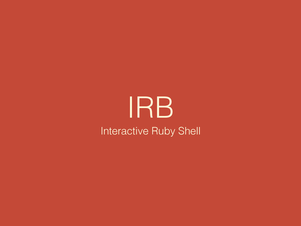 IRB Interactive Ruby Shell