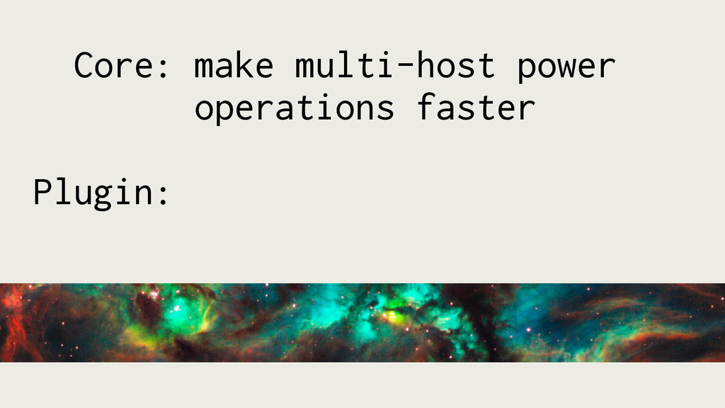 Core: make multi-host power operations faster P...