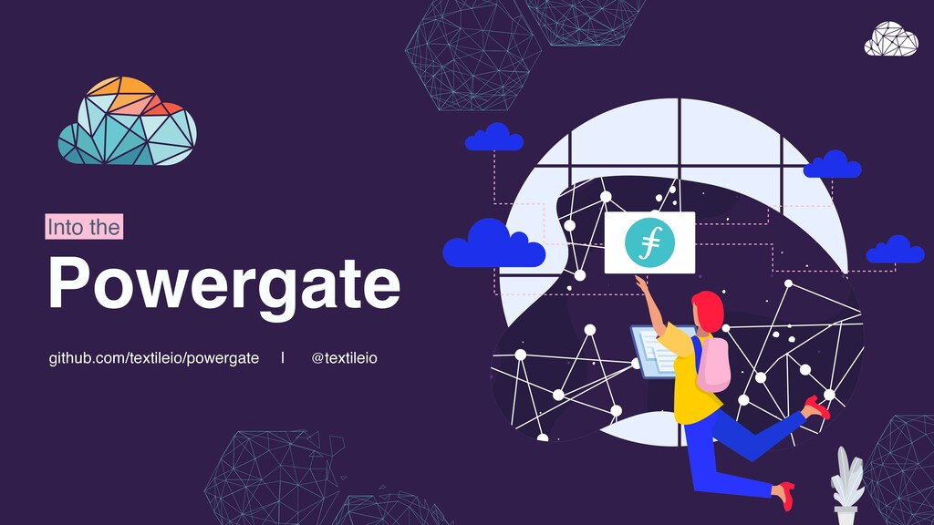 Powergate github.com/textileio/powergate | @tex...