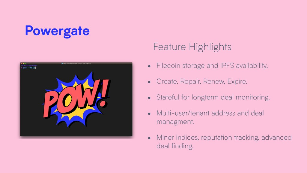 • Filecoin storage and IPFS availability. • Cre...