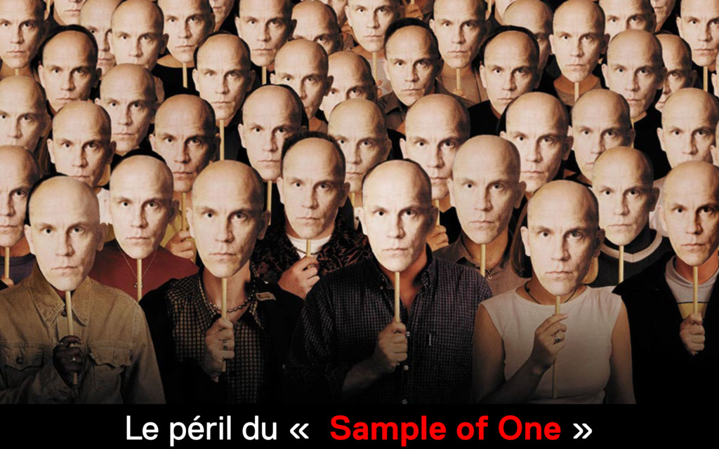 Le péril du « Sample of One »