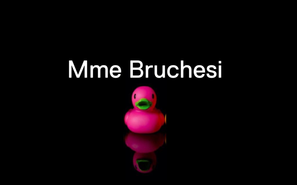 Mme Bruchesi