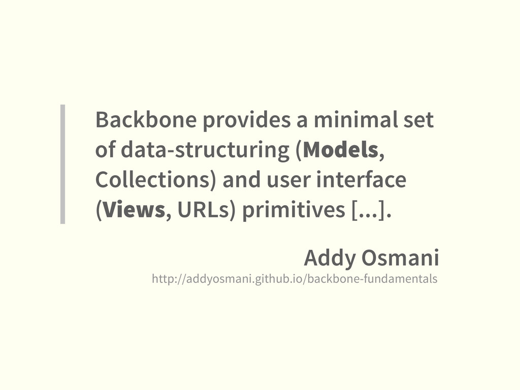 Backbone provides a minimal set of data-structu...
