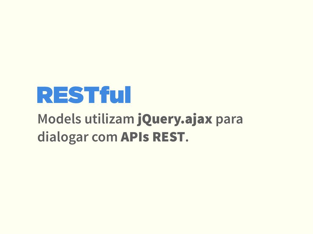 Models utilizam jQuery.ajax para dialogar com A...