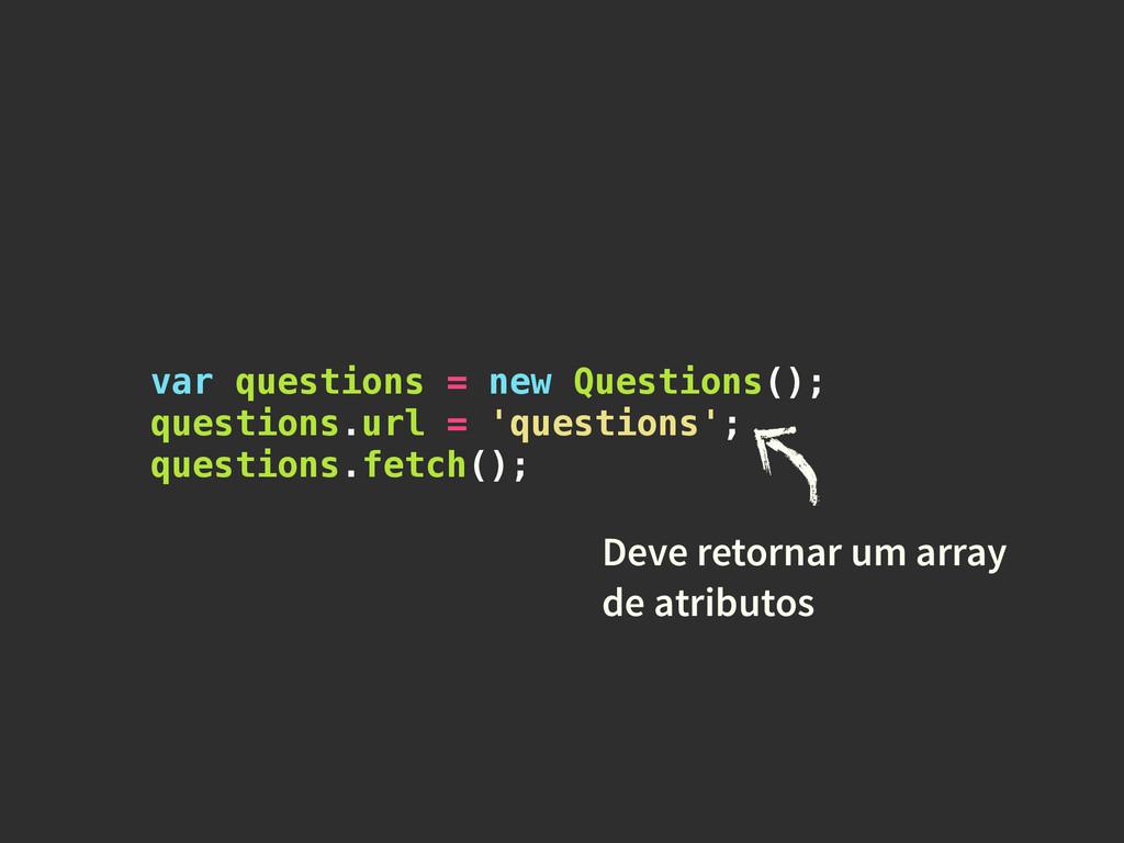 var questions = new Questions(); questions.url ...