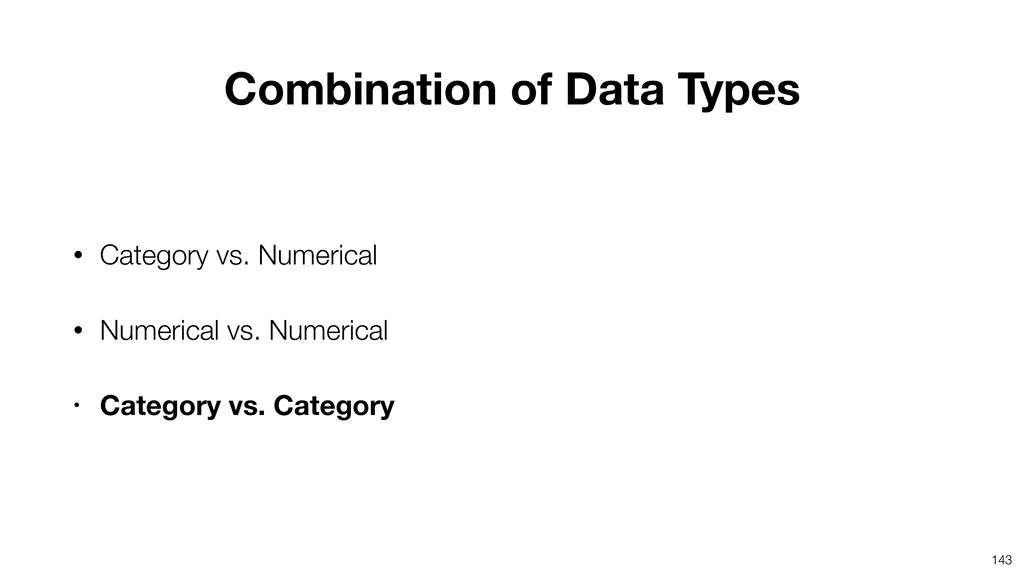 143 • Category vs. Numerical • Numerical vs. Nu...