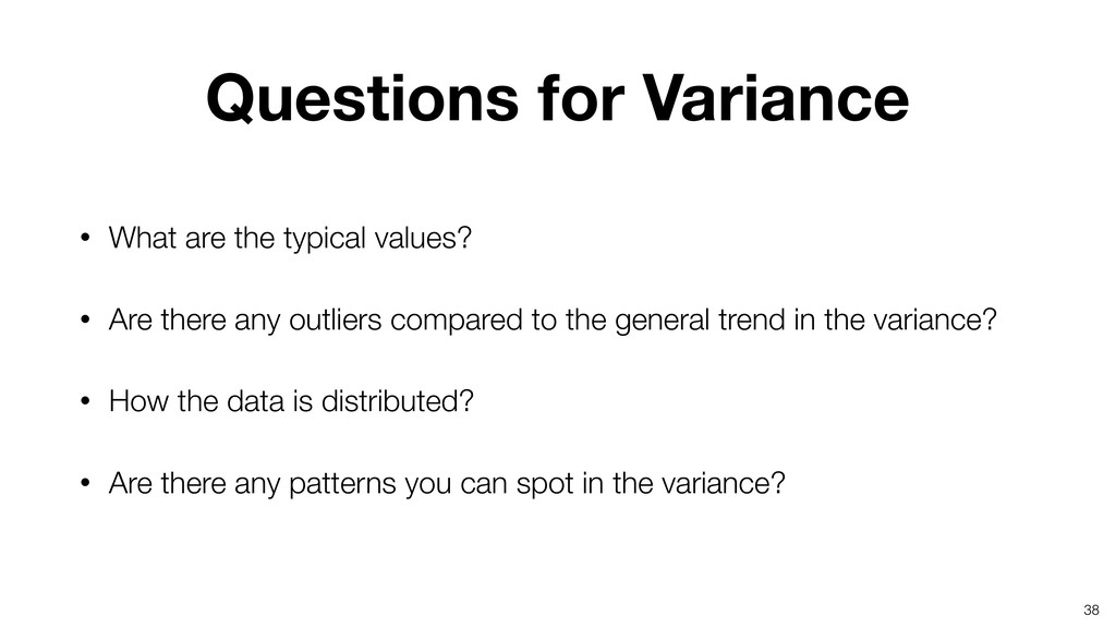 Questions for Variance • What are the typical v...