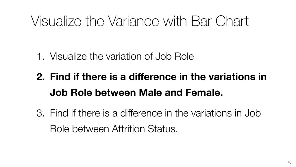 Visualize the Variance with Bar Chart 78 1. Vis...