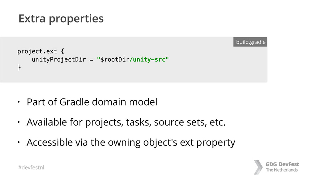 #devfestnl Extra properties project.ext {