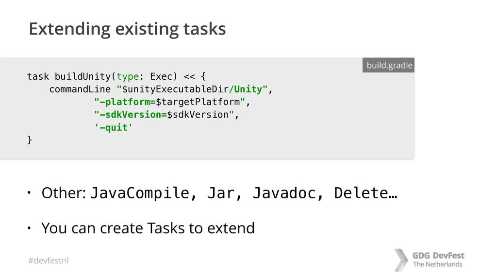 #devfestnl task buildUnity(type: Exec) << { co...