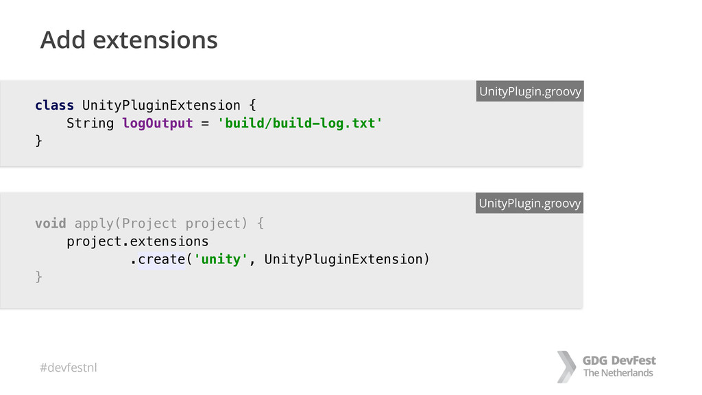 #devfestnl class UnityPluginExtension {