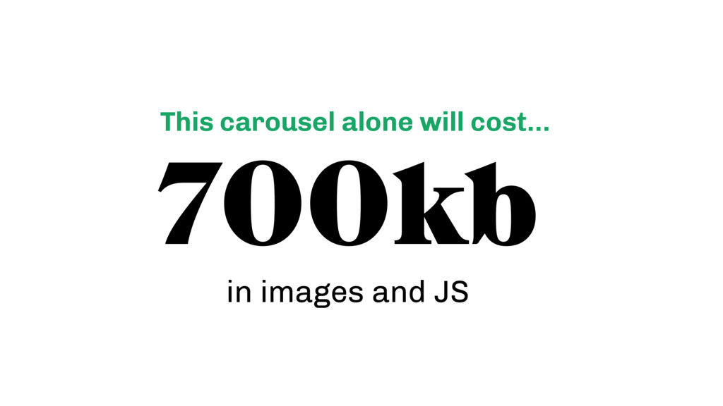 700kb  in images and JS This carousel alone wi...