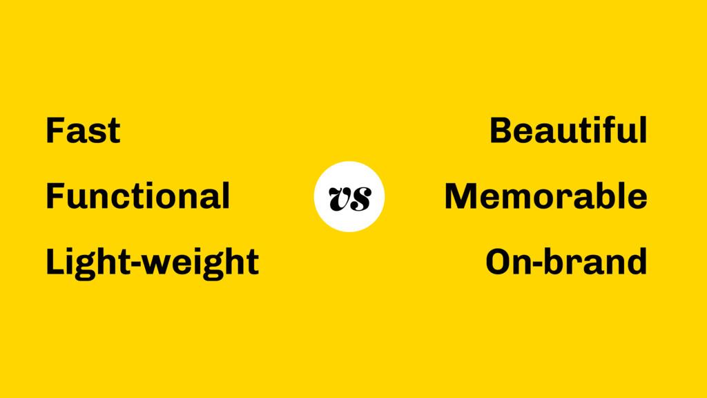 Fast Functional Light-weight Beautiful Memorabl...