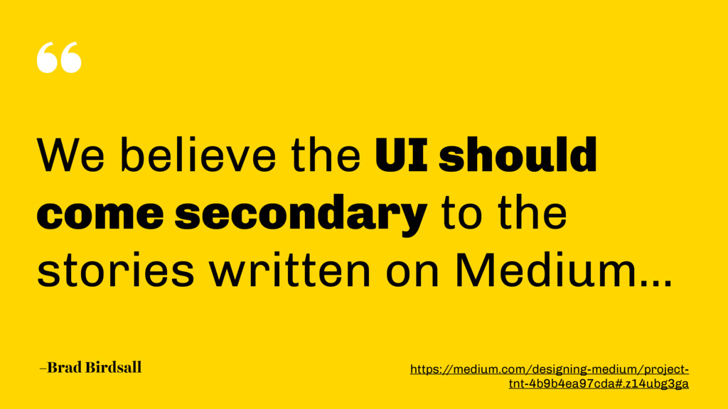 """ –Brad Birdsall We believe the UI should come ..."