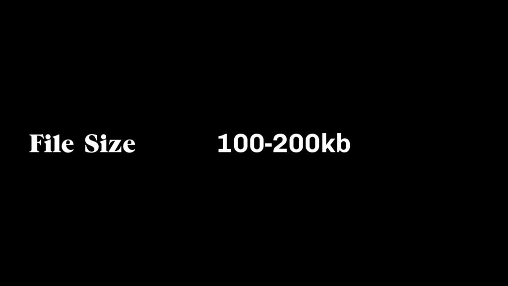 100-200kb File Size