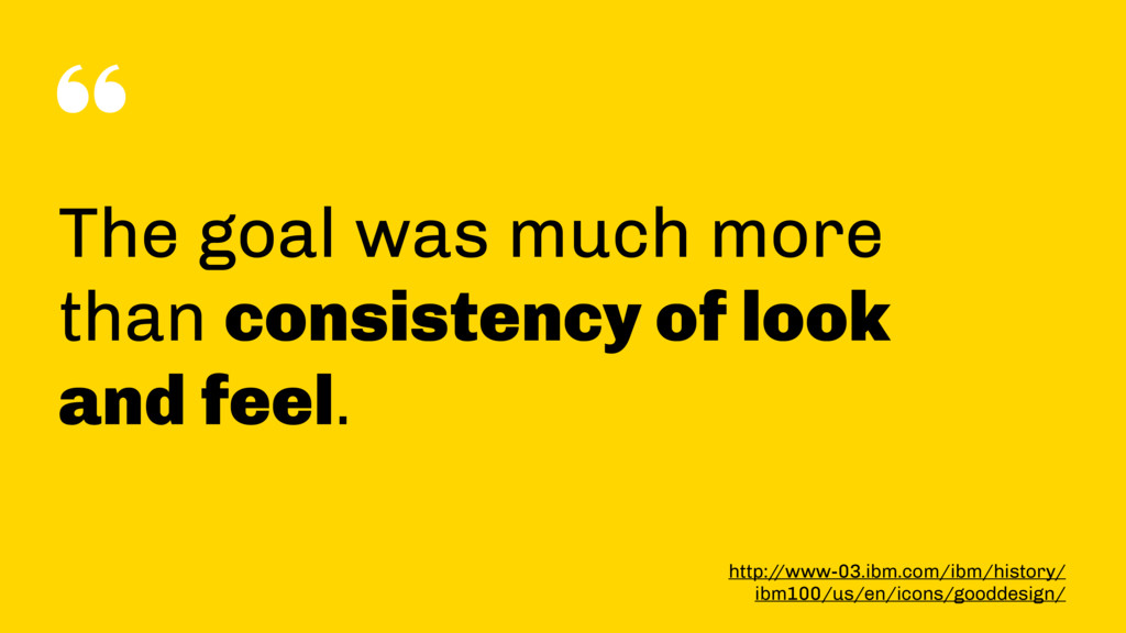 """"""" The goal was much more than consistency of lo..."""