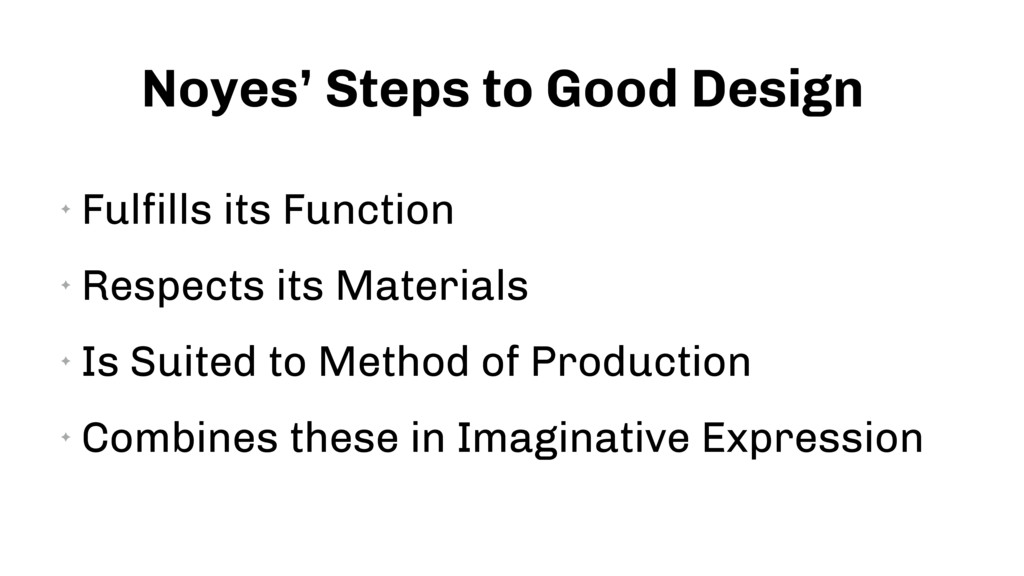 Noyes' Steps to Good Design ✦ Fulfills its Func...