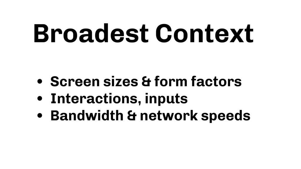 • Screen sizes & form factors • Interactions, i...