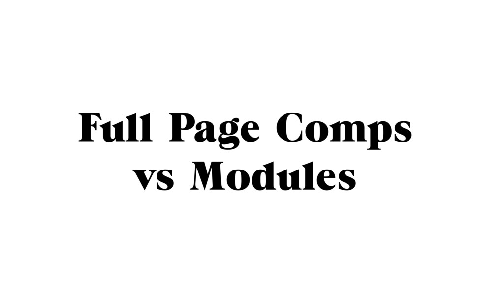 Full Page Comps vs Modules