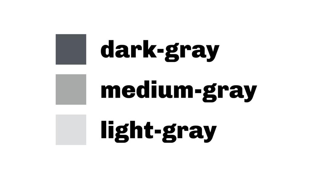 dark-gray medium-gray light-gray