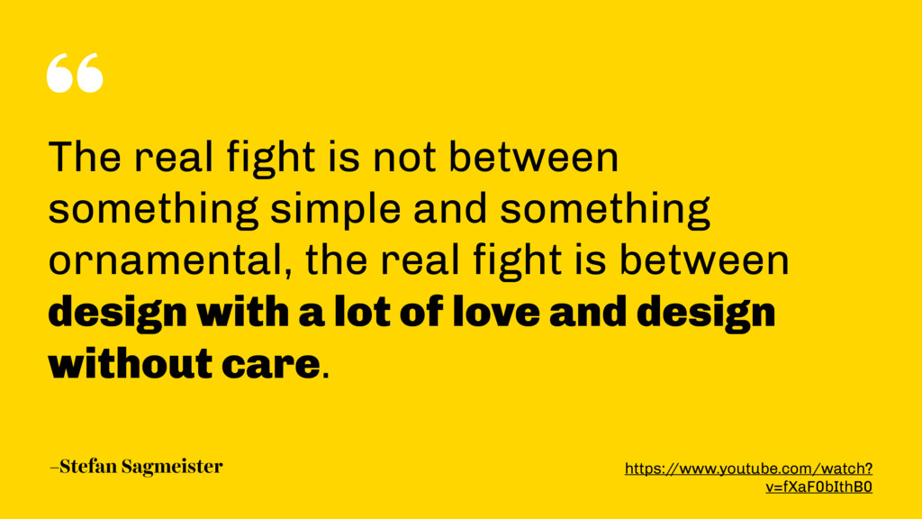 """"""" –Stefan Sagmeister The real fight is not betw..."""