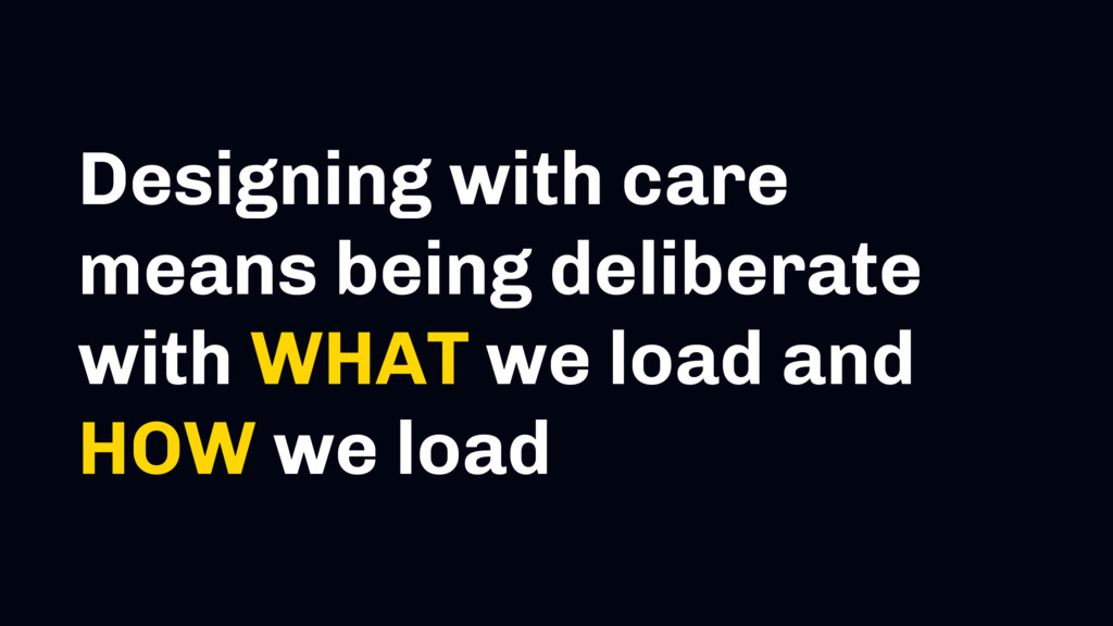 Designing with care means being deliberate with...