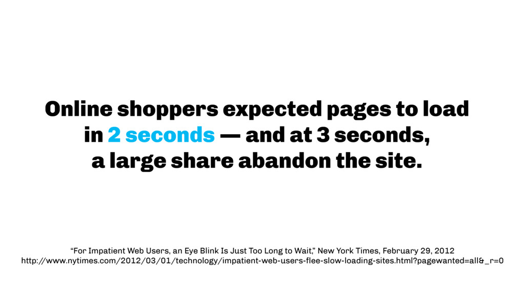 Online shoppers expected pages to load  in 2 s...