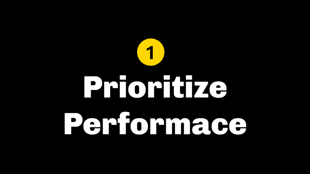 Prioritize Performace 1