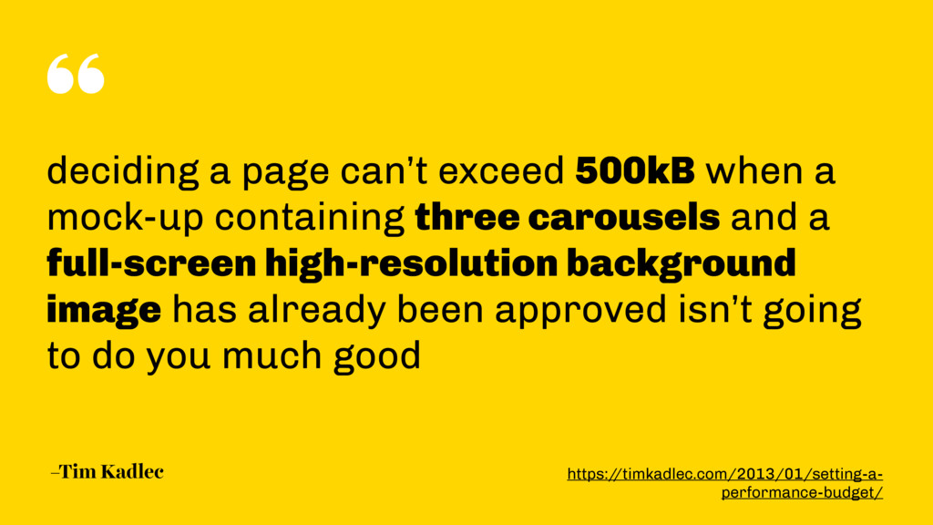 """"""" –Tim Kadlec deciding a page can't exceed 500k..."""