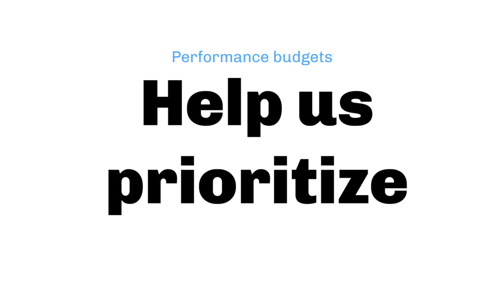 Help us prioritize Performance budgets