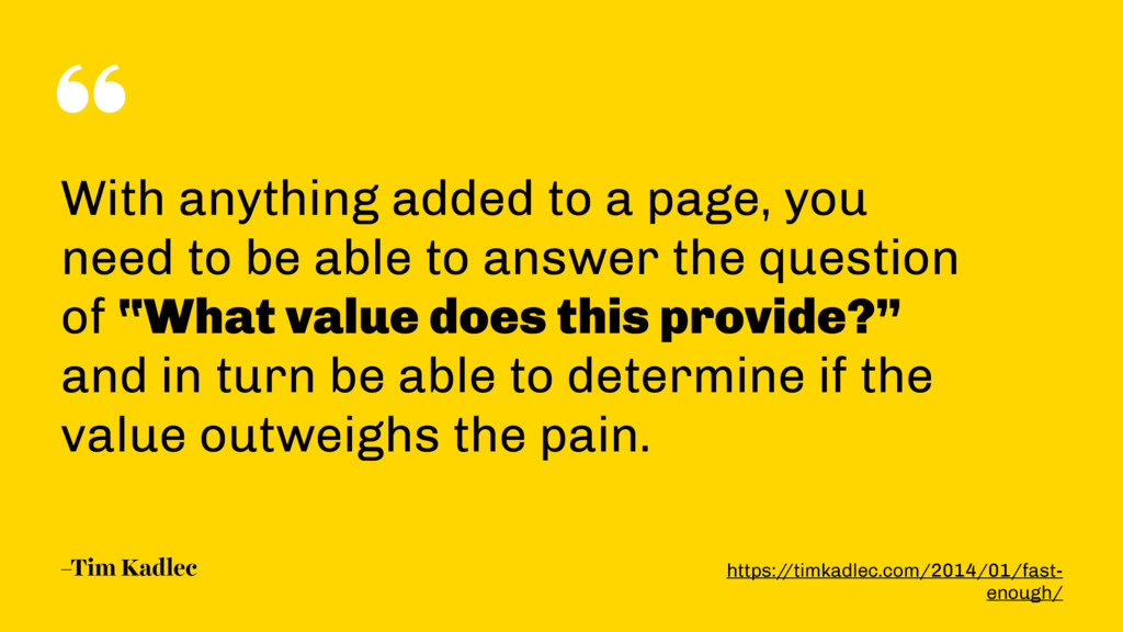 """"""" –Tim Kadlec With anything added to a page, yo..."""