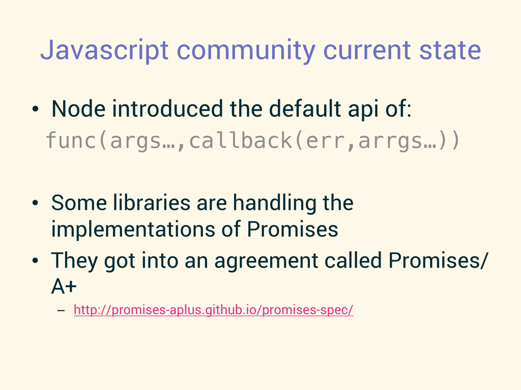 Javascript community current state •  Node intr...