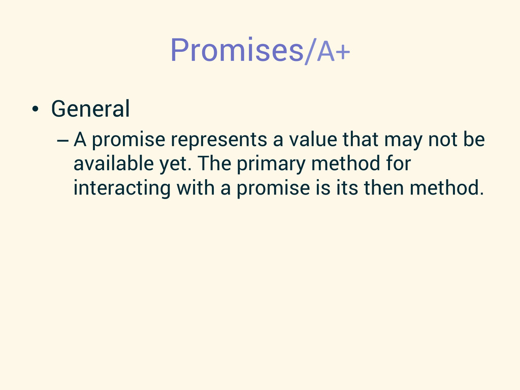 Promises/A+  • General –A promise represen...