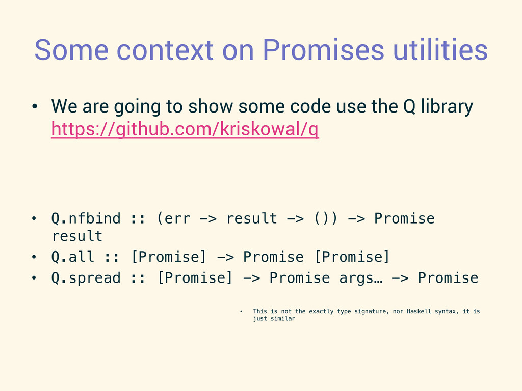 Some context on Promises utilities • We are go...