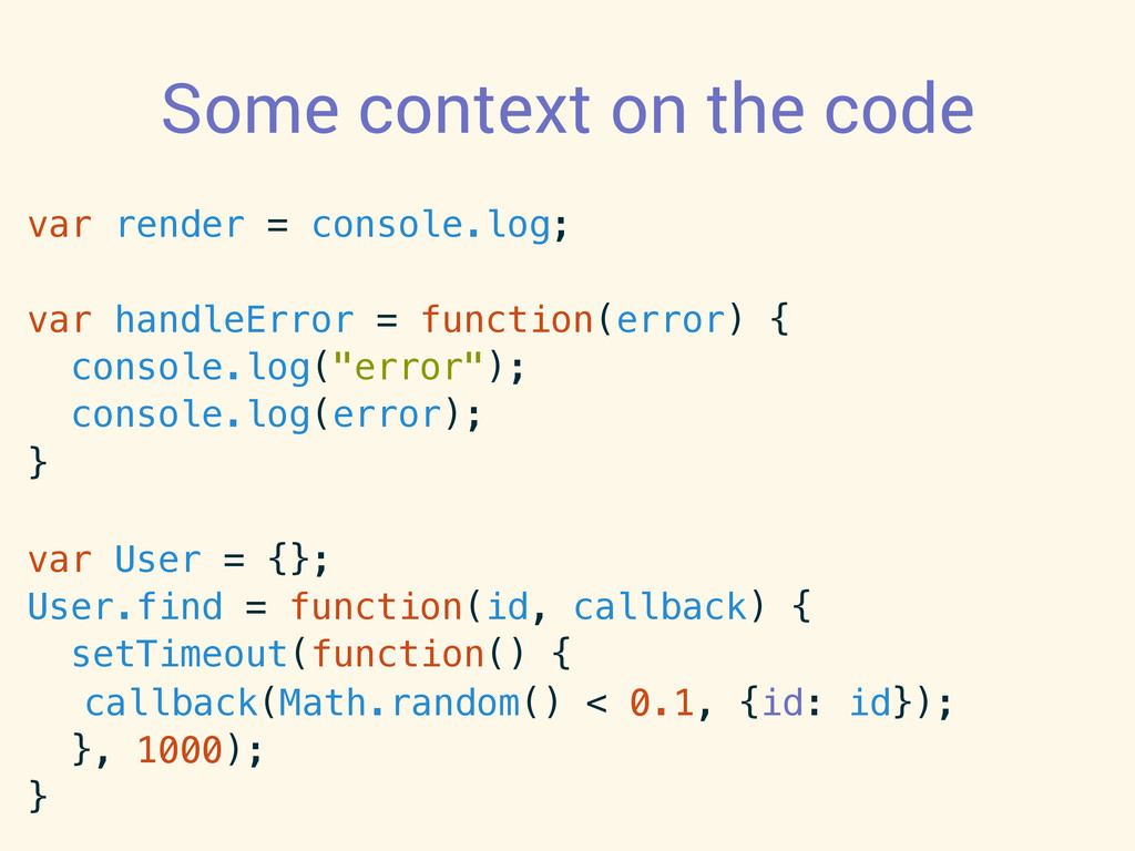 Some context on the code var render = console.l...