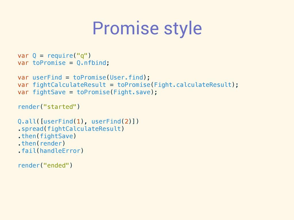 """Promise style var Q = require(""""q"""")! var toPromi..."""