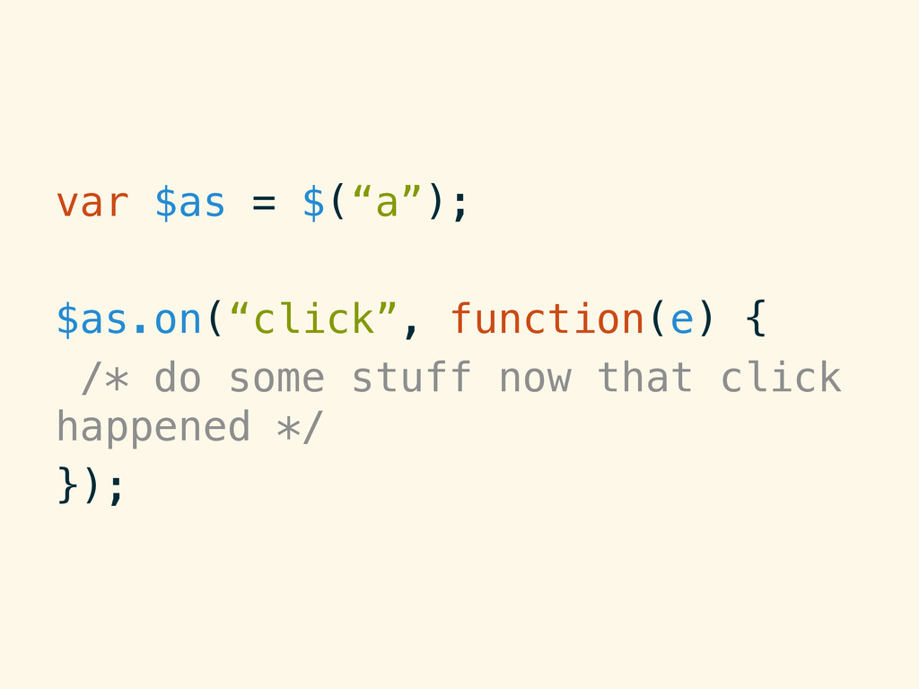 """var $as = $(""""a"""");! ! $as.on(""""click"""", function(e..."""