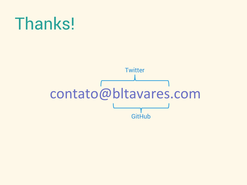 Thanks!  contato@bltavares.com  GitHub Tw...