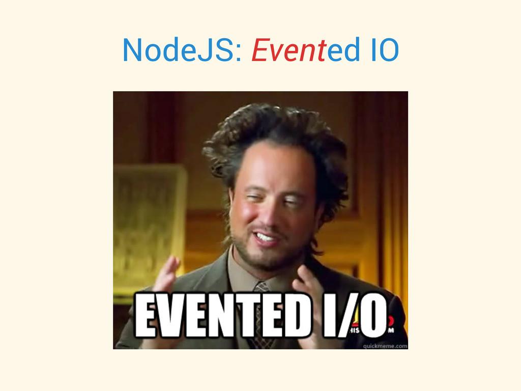 NodeJS: Evented IO