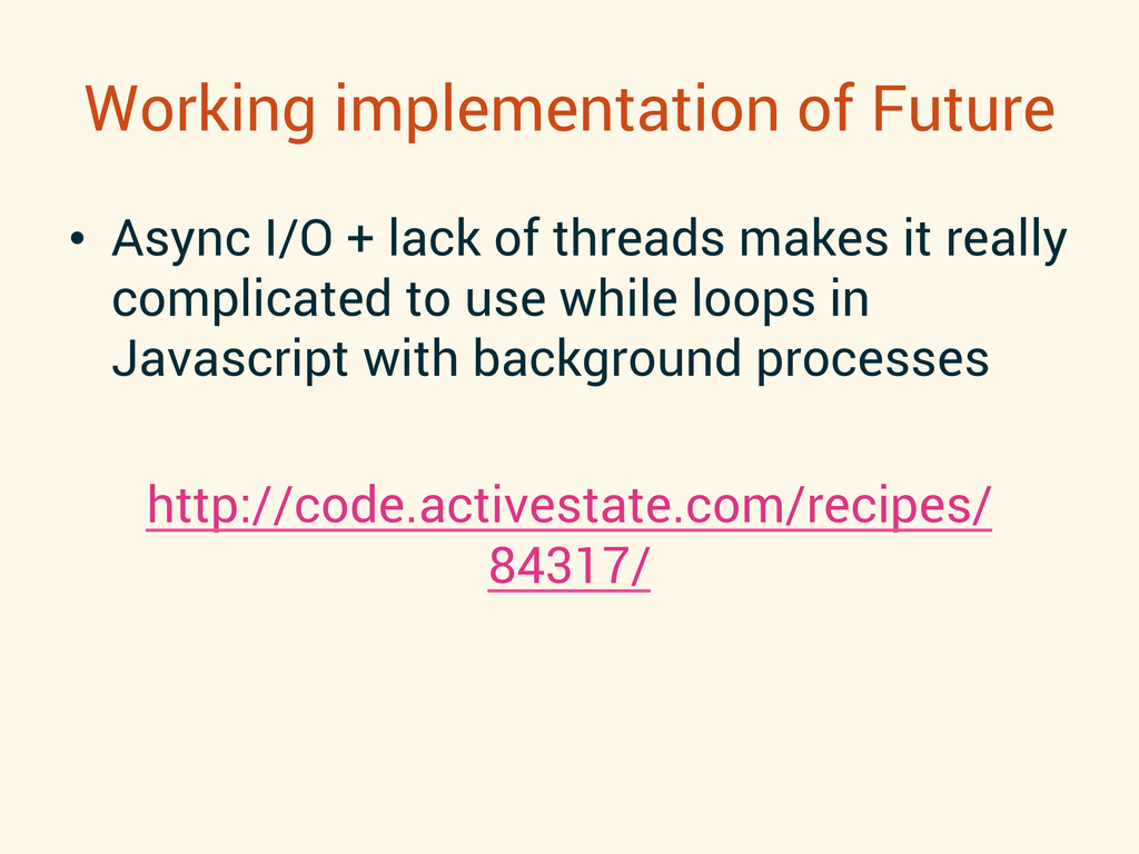 Working implementation of Future •  Async I/O +...