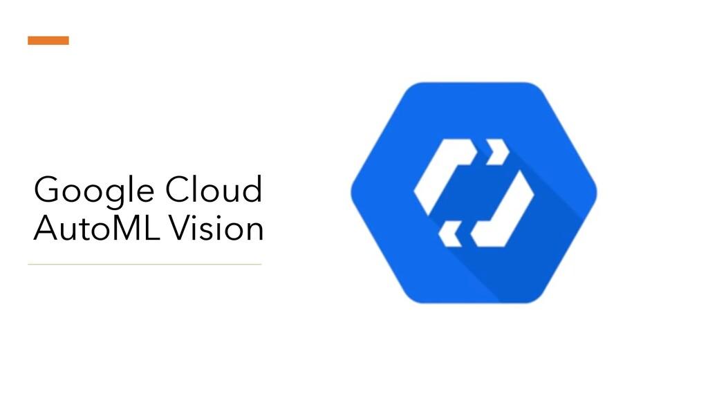 Google Cloud AutoML Vision