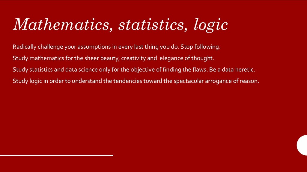 Mathematics, statistics, logic Radically challe...