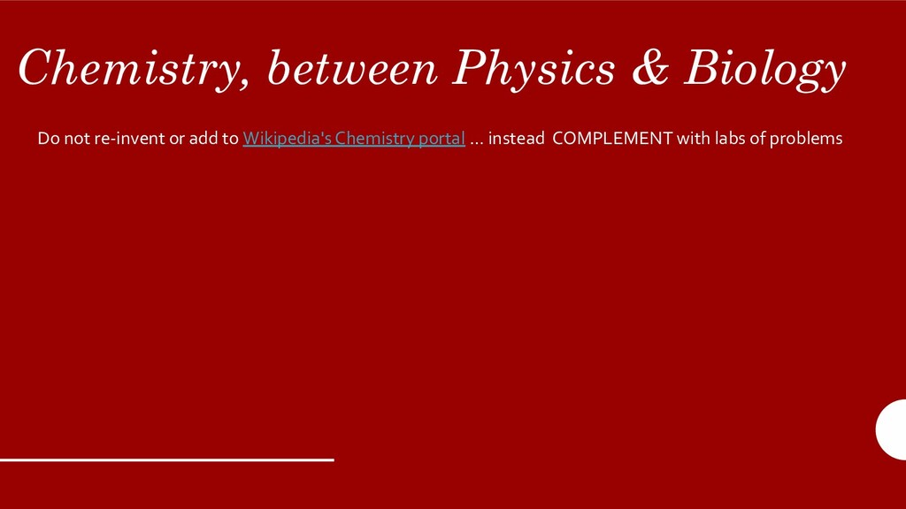 Chemistry, between Physics & Biology Do not re-...